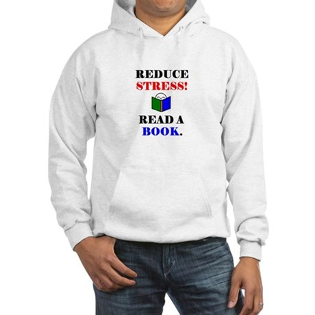 REDUCE STRESS! READ A BOOK. Hooded Sweatshirt