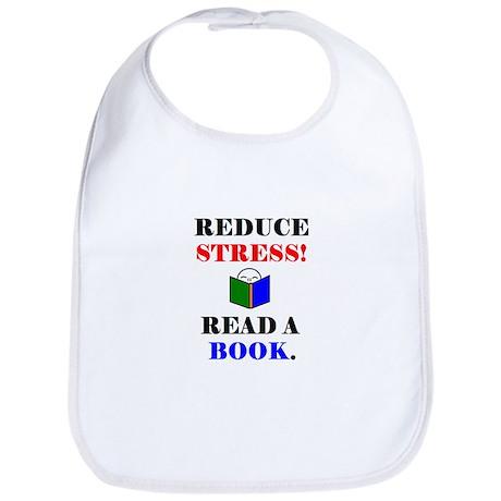 REDUCE STRESS! READ A BOOK. Bib