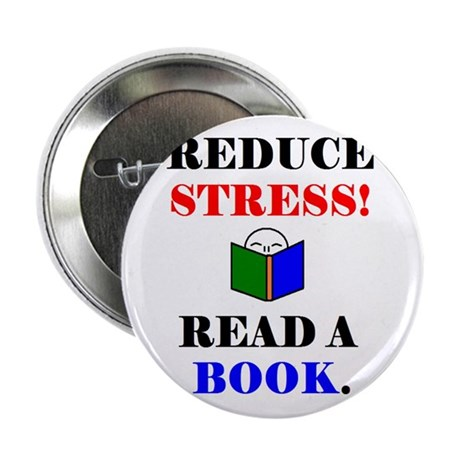 """REDUCE STRESS! READ A BOOK. 2.25"""" Button (100 pack"""