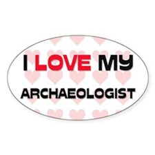 I Love My Archaeologist Oval Decal
