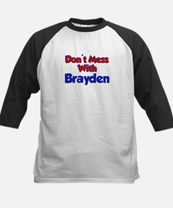 Don't Mess With Brayden Tee