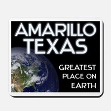 amarillo texas - greatest place on earth Mousepad