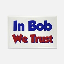 In Bob We Trust Rectangle Magnet