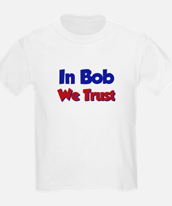 In Bob We Trust T-Shirt