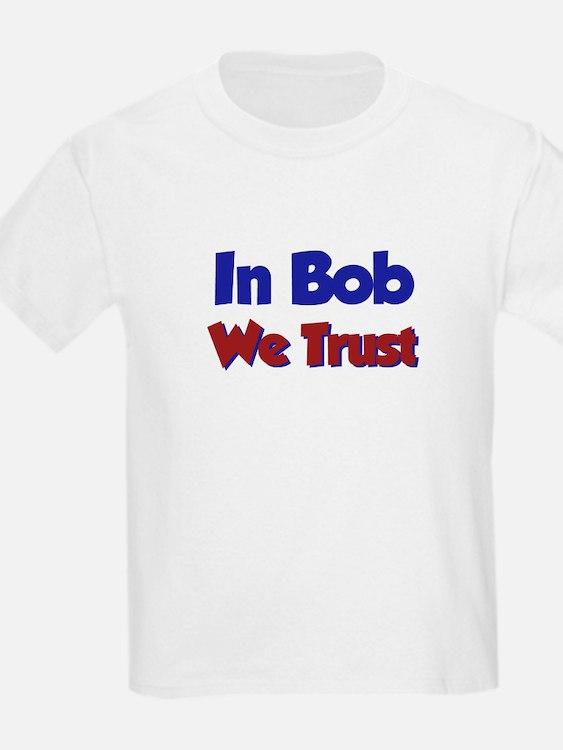 In Bob We Trust T-Shirt