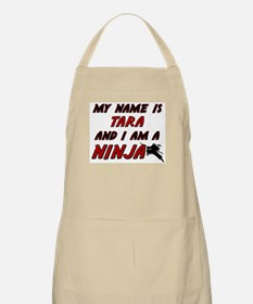 my name is tara and i am a ninja BBQ Apron