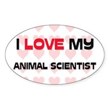 I Love My Animal Scientist Oval Decal