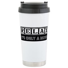 Relax It's only a Movie #2 Travel Mug
