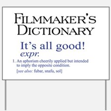 Film Dictionary: All Good! Yard Sign