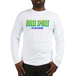 House spouse Long Sleeve T-Shirt