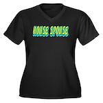 House Spouse Women's Plus Size V-Neck Dark T-Shirt