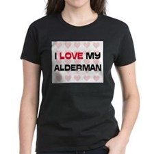 I Love My Alderman Tee