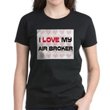 I Love My Air Broker Tee