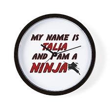 my name is talia and i am a ninja Wall Clock