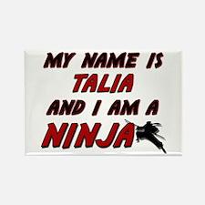 my name is talia and i am a ninja Rectangle Magnet