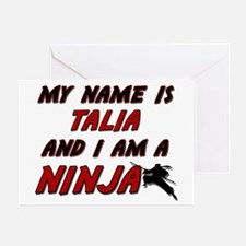 my name is talia and i am a ninja Greeting Card