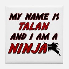 my name is talan and i am a ninja Tile Coaster