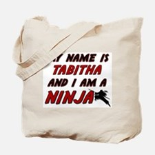 my name is tabitha and i am a ninja Tote Bag