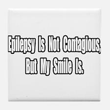 """""""Epilepsy and Smiles"""" Tile Coaster"""