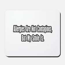 """Allergies and Smiles"" Mousepad"