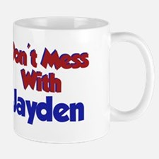 Don't Mess With Jayden Mug