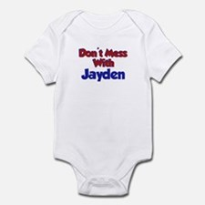 Don't Mess With Jayden Infant Bodysuit