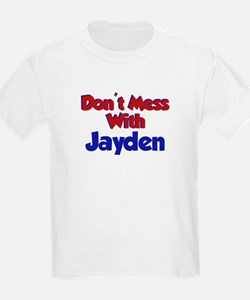 Don't Mess With Jayden T-Shirt