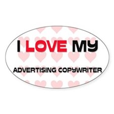 I Love My Advertising Copywriter Oval Decal