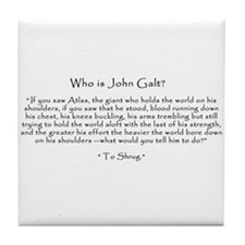 """Who is John Galt? """"To Shrug"""" Quote Tile"""