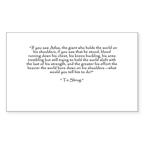 "Who is John Galt? ""To Shrug"" Quote Sticker (Rectan"