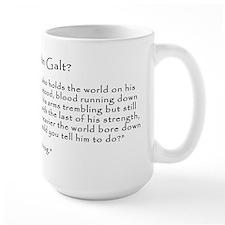 "Who is John Galt? ""To Shrug"" Quote Mug"