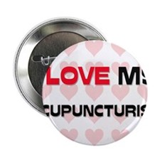 """I Love My Acupuncturist 2.25"""" Button"""