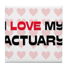 I Love My Actuary Tile Coaster