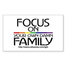 FOCUS ON YOUR OWN DAMN FAMILY Sticker (Rectangular