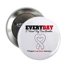"""LungCancer MissMyTwin Brother 2.25"""" Button"""
