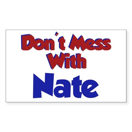 Don't Mess Nate Rectangle Sticker