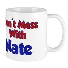 Don't Mess Nate Mug