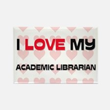I Love My Academic Librarian Rectangle Magnet