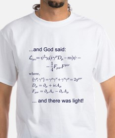 God said, let there be light (QED) Shirt