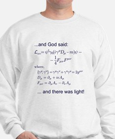 God said, let there be light (QED) Sweatshirt
