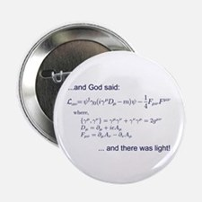"""God said, let there be light (QED) 2.25"""" Button (1"""
