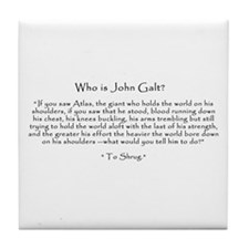 "Who is John Galt? ""To Shrug"" Quote Tile Coaster"