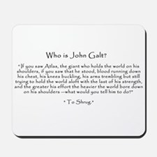 "Who is John Galt? ""To Shrug"" Quote Mousepad"
