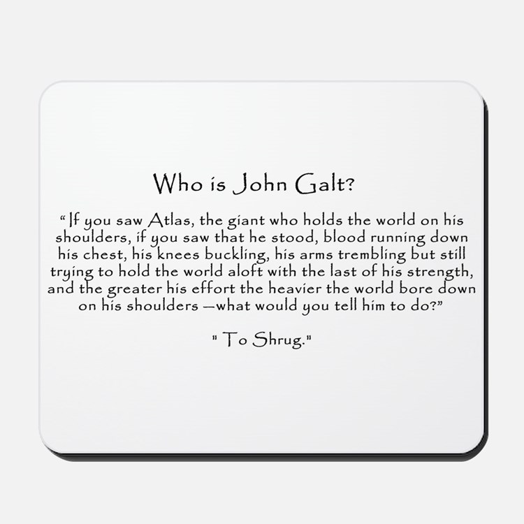 """Who is John Galt? """"To Shrug"""" Quote Mousepad"""