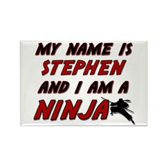 my name is stephen and i am a ninja Rectangle Magn