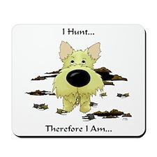 Cairn Terrier - I Hunt... Mousepad