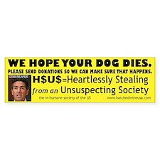 H$U$-We Hope Your Dog Dies (Bumper)