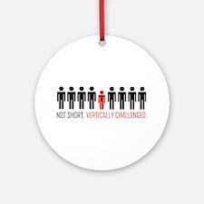 Vertically Challenged Ornament (Round)