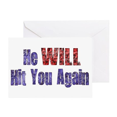 He Will Hit You Again Greeting Card