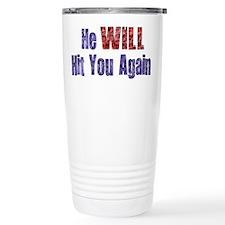 He Will Hit You Again Travel Mug